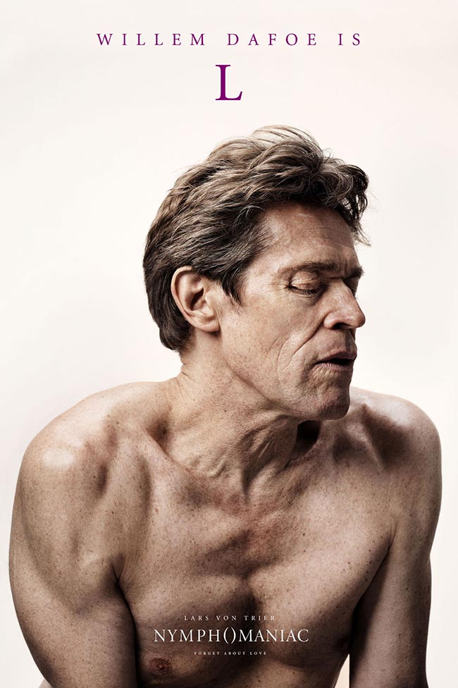 Nymphomaniac Willem Dafoe is L